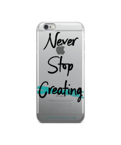 """Never Stop Creating"" Case"